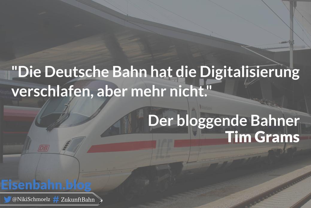 Zitat Tim Grams, der bloggende Bahner, für Bahner im Gespräch