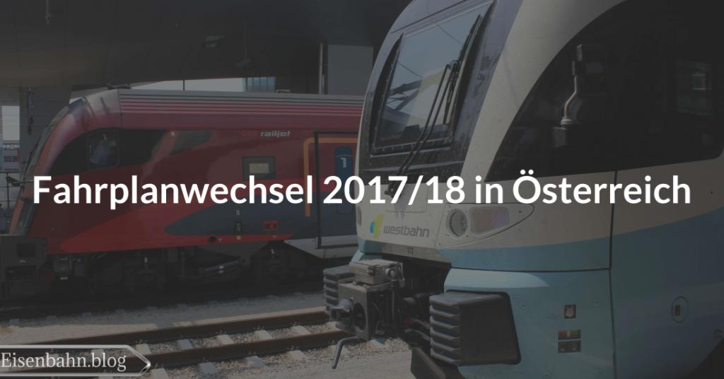 Fahrplanwechsel 2017/2018 in Österreich