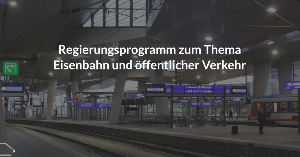 Regierungsprogramm 2017-2022 zu Eisenbahn und öffentlicher Verkehr