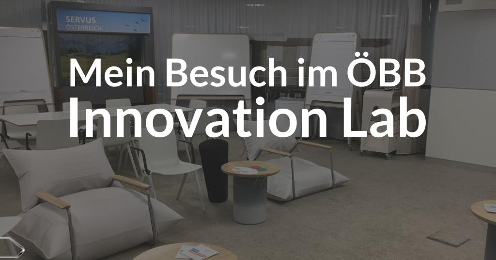 Mein Besuch im ÖBB Open Innovation Lab