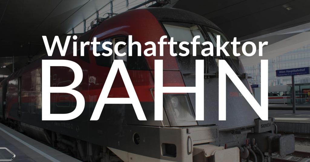 Wirtschaftsfaktor Bahn