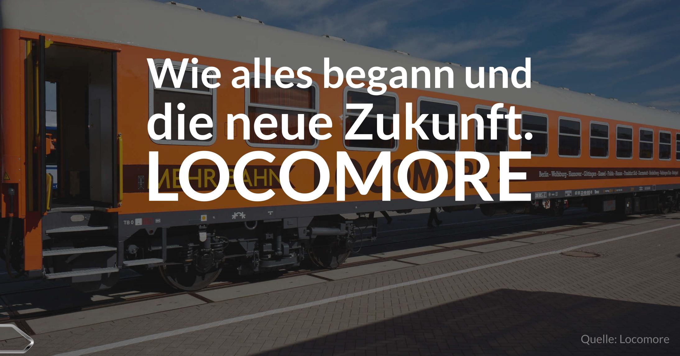 Locomore - Wie alles begann und die neue Zukunft. - Eisenbahn.blog