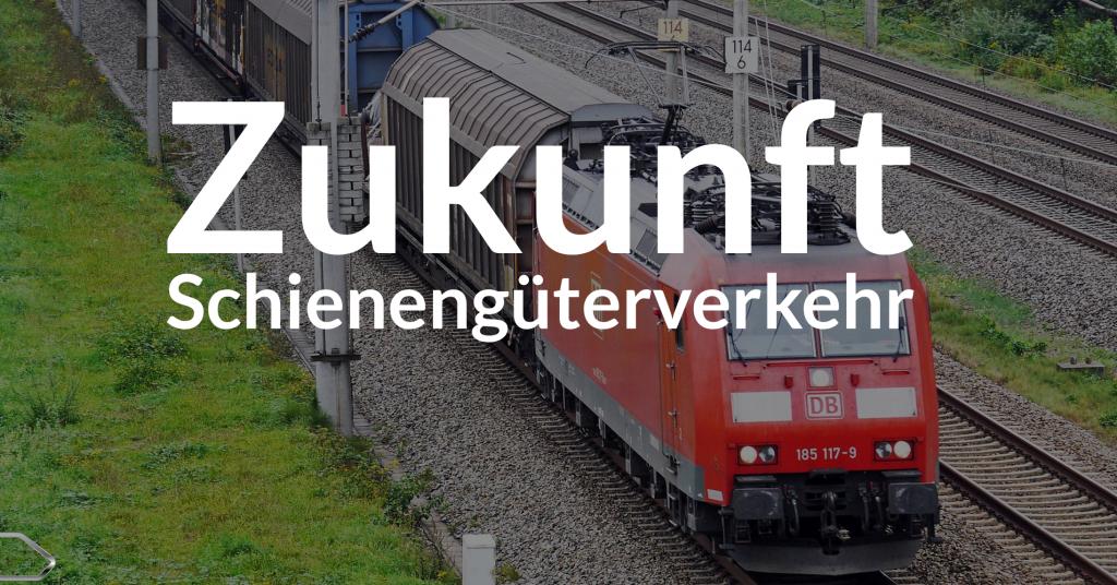 Zukunft Schienengüterverkehr