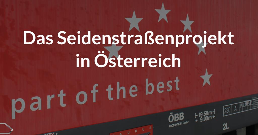 Das Seidenstraßenprojekt in Österreich