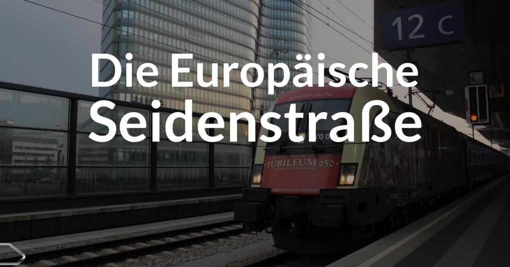 Die Europäische Seidenstraße